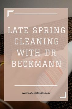 Late Spring Cleaning With Dr Beckmann - Coffee, Cake, Kids