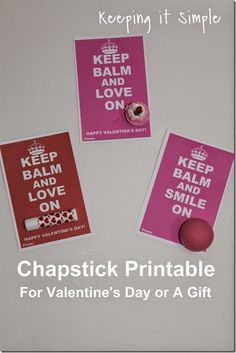 Easy No Candy Valentine- Chapstick Valentine with Printable.  You can use these Lip balms for Valentine Day or they are perfect for giving to a friend or to a someone you visit teach. #pickyourplum #washitape @keepingitsimple