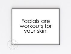 skin care Memes gift - Facials are workouts for your skin Spa Quotes, Salon Quotes, Care Quotes, Beauty Quotes, Stylist Quotes, Hair Removal, Skin Care Routine For Teens, Skins Quotes, Imagenes Mary Kay