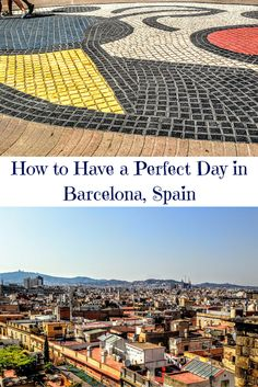A Perfect One Day Itinerary For Barcelona - Travelerette