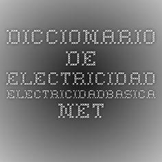 Diccionario de electricidad - electricidadbasica.net