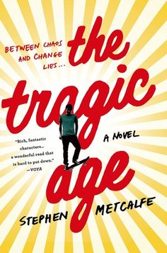 The Tragic Age - Stephen Metcalfe, https://www.goodreads.com/book/show/21853683-the-tragic-age?ac=1