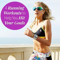 4 Running Workouts to Help You Hit Any Goal