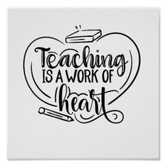Teaching is a work of heart teacher gifts quote poster - quote pun meme quotes diy custom Art Teacher Quotes, Teacher Appreciation Quotes, Teaching Quotes, Teacher Memes, Teacher Gifts, Teacher Sayings, Teacher Picture, Professor, Teacher Stickers