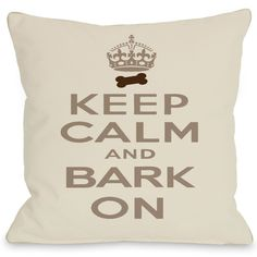 Puppy Pillows by One Bell Keep Calm & Bark On Throw Pillow In Ivory & Beige