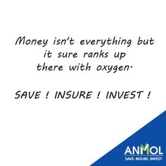 Money isn't everything but it sure ranks up there with oxygen. #Save #Insure #Invest #Anmolshare #SIP #IPO #NSE