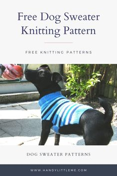 Dog Sweater Pattern Free dog sweater knitting patterns including this striped sweater. Available to make in three sizes, small, medium and l. Knitted Dog Sweater Pattern, Dog Coat Pattern, Knit Dog Sweater, Crochet Pattern, Knitting Patterns For Dogs, Dog Clothes Patterns, Free Knitting, Large Dog Sweaters, Small Dog Coats