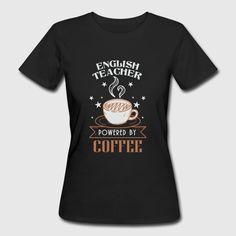 english teacher powered by coffee - Women's Organic T-Shirt