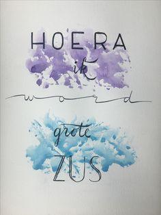 "Brush lettering, calligraphy, hand lettering: ""Hoera ik word grote zus"""