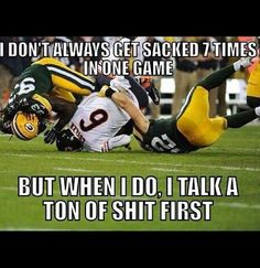 I hope Cutler learned his lesson: shut your mouth or it will be full of grass!