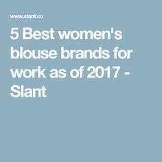 5 Best women's blouse brands for work as of 2017 - Slant