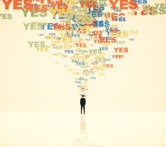 Saying 'Yes' Could Change Your Life
