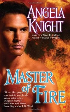Master of Fire (Mageverse series Book by Angela Knight romance novels books lisa kleypas Action Adventure ebook hardcover series teen love story Romance Novel Covers, Romance Novels, Paranormal Romance Books, Fire Book, Vampire Books, Love Band, Fantasy Books, Fantasy Men, Book Authors