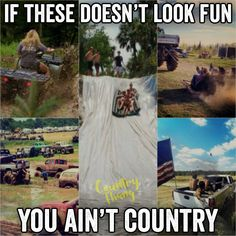 If these doesn't look fun you ain't country. - If these doesn't look fun you ain't country. Real Country Girls, Country Girl Life, Country Girl Quotes, Cute N Country, Girl Sayings, Country Music, Country Sayings, Country Girl Problems, Country Style