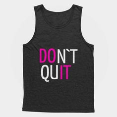 Never quit! Just Do it! Fitness running workout tank (Unisex)