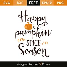 *** FREE SVG CUT FILE for Cricut, Silhouette and more *** Happy Pumpkin Spice Season