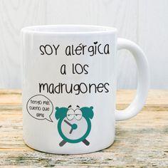 Taza Soy alérgica a los madrugones #taza #mug #madrugones #lunes #madrugar