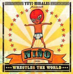 Niño wrestles the world / Yuyi Morales