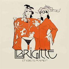 """Brigitte """"Et vous, tu m'aimes ?"""""""