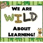 Five posters included for your Jungle Themed classroom  We are Wild About Learning Welcome to the Jungle Welcome to our Jungle Wild About Reading W...