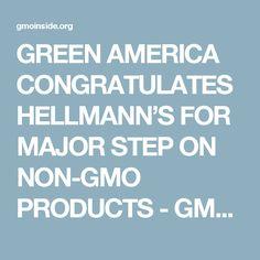 GREEN AMERICA CONGRATULATES HELLMANN'S FOR MAJOR STEP ON NON-GMO PRODUCTS - GMO Inside