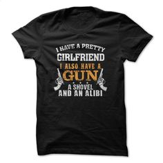 I have a pretty girlfriend T Shirt, Hoodie, Sweatshirts - design your own t-shirt #tee #clothing