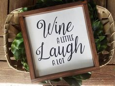 Hey, I found this really awesome Etsy listing at https://www.etsy.com/listing/561205882/wine-a-little-laugh-a-lot-framed-wooden