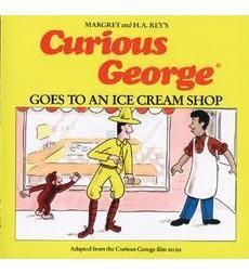 Curious George Goes to an Ice Cream Shop by H. A. Rey, Margret Rey   Scholastic.com