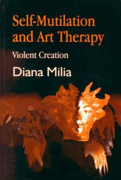 Self Mutilation and Art Therapy