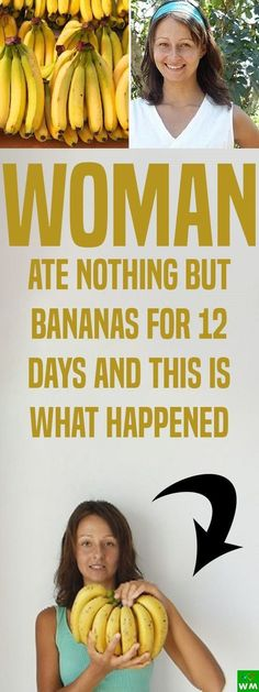 A WOMAN ATE ONLY BANANAS FOR 12 DAYS AND LOOK WHAT IT DID TO HER -