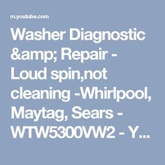 9 best washerdryer repair images on pinterest clothes dryer washer diagnostic repair loud spinnot cleaning whirlpool maytag sears fandeluxe Choice Image