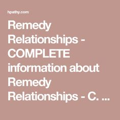 Remedy Relationships - COMPLETE information about Remedy Relationships - C. Hering