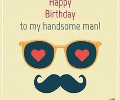 50 Romantic Birthday Wishes for your Husband - Happy Birthday Funny - Funny Birthday meme - - Happy Birthday to my handsome man! The post 50 Romantic Birthday Wishes for your Husband appeared first on Gag Dad. Happy Birthday Love Quotes, Romantic Birthday Wishes, Happy Birthday Man, Birthday Wish For Husband, Funny Happy Birthday Wishes, Birthday Wishes Quotes, Happy Birthday Pictures, Happy Birthday Cards, Funny Birthday