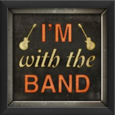 I'm With The Band Framed Textual Art