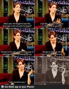Of course Tina Fey's child would say that!