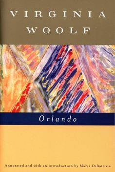 Orlando (Annotated): A Biography by Virginia Woolf — Mariner Books — Fiction Thing 1, Virginia Woolf, Classic Literature, Used Books, Love Letters, Biography, Orlando, Novels, Author