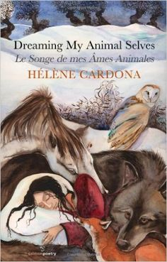 Dreaming My Animal Selves: Le Songe de mes Ames Animales (Bilingual Collection in French and English): Helene Cardona, Brian Turner: 0971486956627: Amazon.com: Books