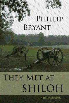 They Met At Shiloh (The Shiloh Series) by Phillip Bryant, http://www.amazon.com/dp/B005FCAIDW/ref=cm_sw_r_pi_dp_FOU1sb10687S7  My Review -- http://www.amazon.com/review/R1REY3N6ZRBKK7/ref=cm_cr_rdp_perm