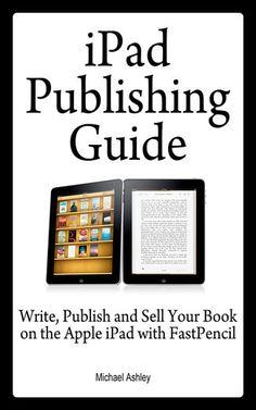iPad Publishing Guide - Michael Ashley | Business & Personal...: iPad Publishing Guide - Michael Ashley |… #BusinessampPersonalFinance