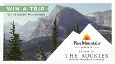 Everyone dreams of getting away to the Rocky Mountains, right? Pine Mountain is giving away a FREE trip worth $2,500. Enter daily for your chance to win.