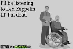 Led Zeppelin... Rush... Metallica...  So many others