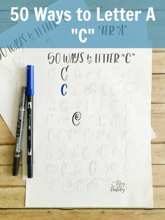 """50 Ways to Draw A """"C"""" - Brush Lettering Practice + Free Worksheet — KILEY IN KENTUCKY"""
