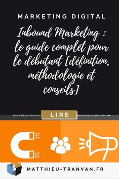 Inbound Marketing : le guide complet pour le débutant [définition, méthodologie et conseils] #inboundmarketing #marketingdigital