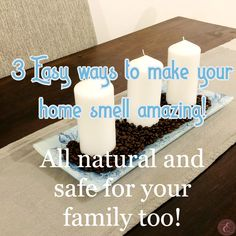 """Here are some of my favorite and natural ways solutions to make your home smell amazing!  Does your home need a little """"Sprouse up"""" before your guests arrive or due to pet odours or maybe you are just in the mood to be surrounded by a lovely smell when you wake up in the morning or walk into your home after a long day at work!  Well now you can! With these 3 solutions, your home will smell amazing!"""