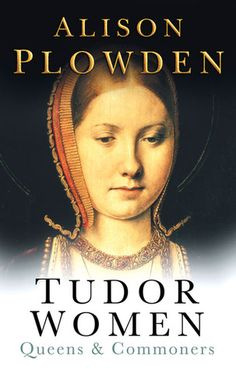 """Read """"Tudor Women Queens & Commoners"""" by Alison Plowden available from Rakuten Kobo. This volume gives an account of the women both behind the scenes and at the forefront of English history, i. Tudor History, British History, History Books, History Medieval, History Quotes, Haunted History, Asian History, European History, History Facts"""