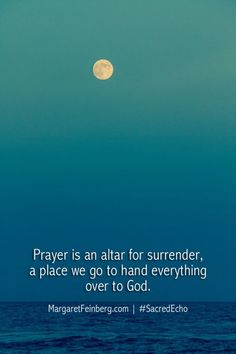 Prayer is an altar f
