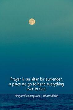 Prayer is an altar f