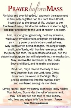 One of THE most beautiful prayers ever, for me! I LOVE THIS!!!! Prayer Before Mass ~ St. Thomas Aquinas