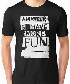 0bb578d6ba98 AMATEURS Unisex T-Shirt Classic T Shirts