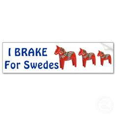 Well let's at least admit after all this time - you really wouldn't want to run over Uncle Erik even though he was a Swede and not Norwegian.